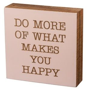 NEW Box Sign What Makes You Happy